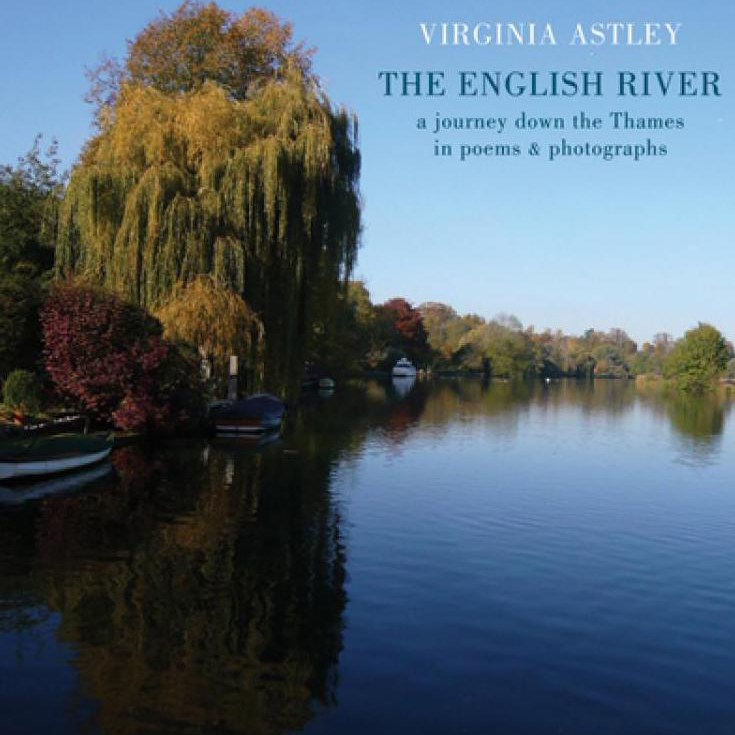 The English River: A Journey down the Thames in Poems & Photographs - Virginia Astley