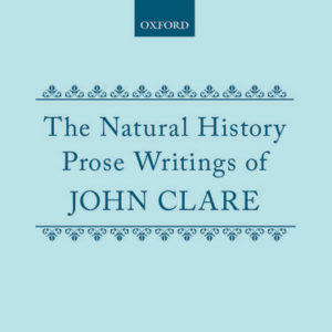 The Natural History Prose Writings of John Clare