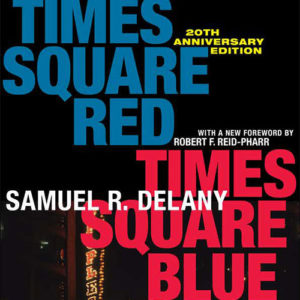Times Square Red, Times Square Blue - Samuel R. Delany