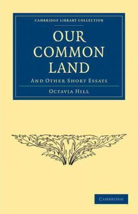 Our Common Land and Other Short Essays (1877)