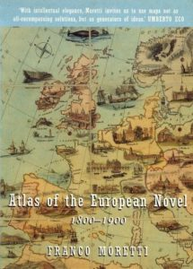 Franco Moretti, Atlas of the European Novel, 1800-1900 (London: Verso 1999)