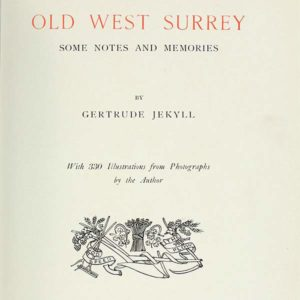 Old West Surrey: Some Notes and Memories - Gertrude Jekyll