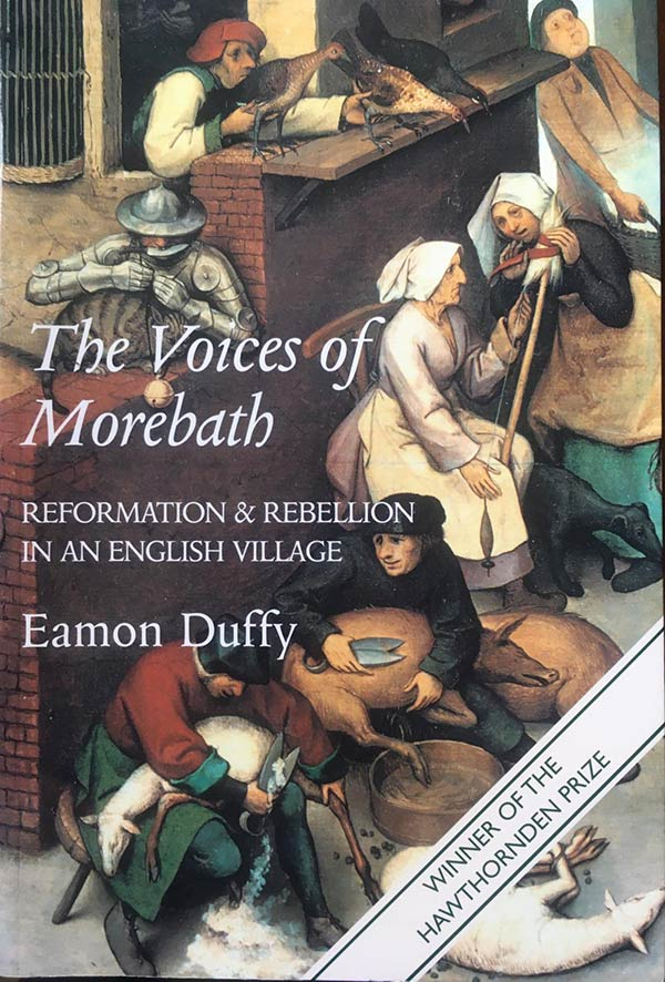 The Voices of Morebath: Reformation & Rebellion in an English Village by Eamon Duffy