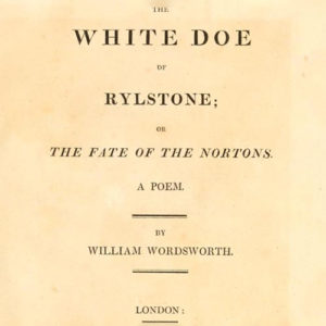 The White Doe of Rylstone: Or, The Fate of the Nortons (1815) by William Wordsworth