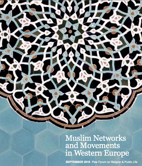 "The Report, ""Muslim Networks and Movements in Western Europe"" Published by the Pew Forum on September 15, 2010 is Now Available"