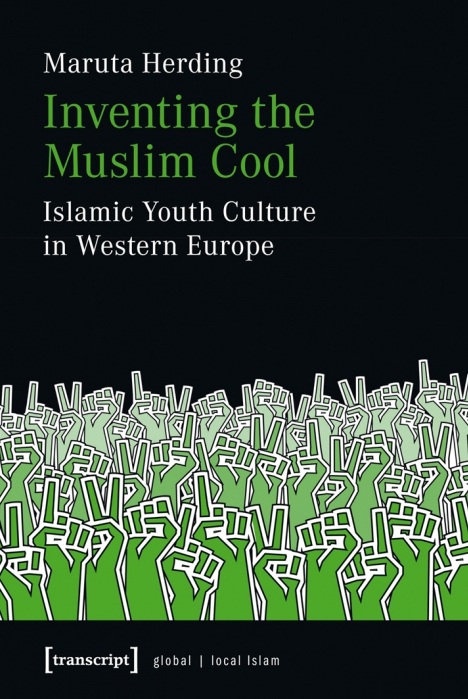 New Book: Inventing the Muslim Cool: Islamic Youth Culture in Western Europe by Maruta Herding