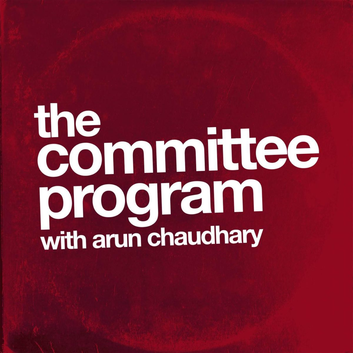 Committee Programme logo. The image depicts the logo of the Committee Programme. This consists of a swirling dark red background with white text slopping at a 15 or 20 degree angle left - right. This text is all in lower case and an emboldened font rendered in white. It says The Committee Programme with Arun Chaudhary